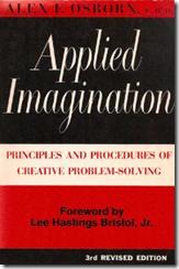 Alex Osborn--Applied imagination: Principles and procedures of creative problem solving